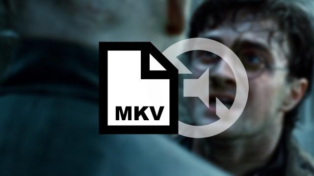 Problème de son : convertir la piste audio d'un fichier MKV