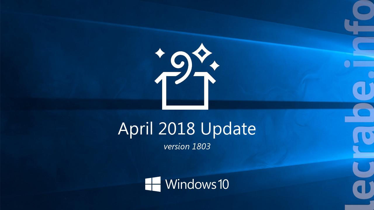 Windows 10 1803 (April 2018) : la liste COMPLÈTE des
